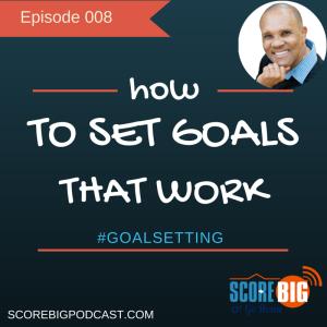 Setting Goals That Work